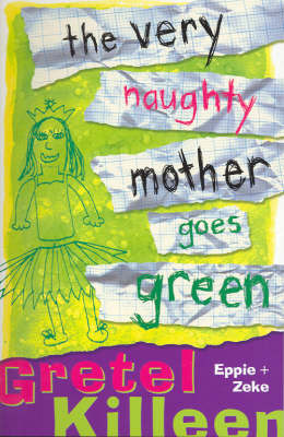 The Very Naughty Mother Goes Green (The Very Naughty Mother, #1)