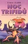 Noc trifidů by Simon Clark