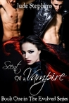 Scent of a Vampire (The Evolved, #1)