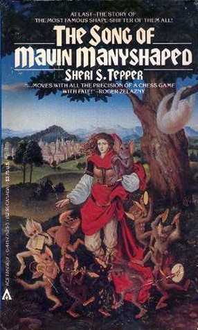 The Song of Mavin Manyshaped by Sheri S. Tepper
