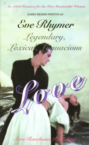 Legendary, Lexical, Loquacious Love by Eve Rhymer
