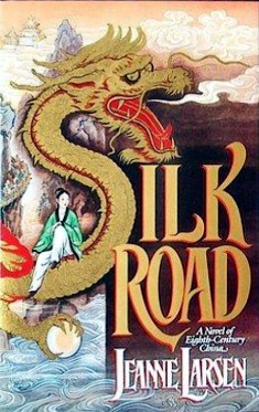 Silk Road: A Novel of Eighth-Century China