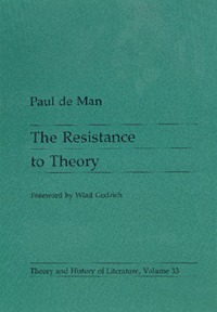 The Resistance to Theory by Paul De Man