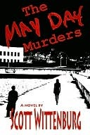 The May Day Murders by Scott Wittenburg
