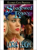 Shadowed Legacy by Lora Leigh