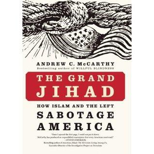 The Grand Jihad by Andrew C. McCarthy
