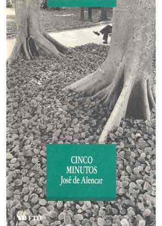 Cinco Minutos by José de Alencar