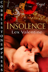 Insolence by Lex Valentine