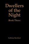 Dwellers of the Night : Book Three