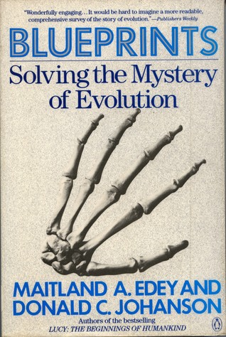 Blueprints: Solving the Mystery of Evolution by Maitland Armstrong Edey