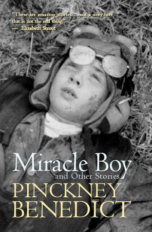 Miracle Boy and Other Stories by Pinckney Benedict