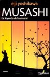 MUSASHI. La leyenda del samurai by Eiji Yoshikawa