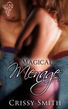 Magical Ménage by Crissy Smith