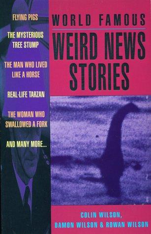 World Famous Weird News Stories
