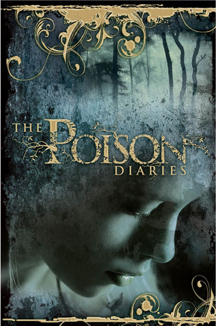 The Poison Diaries (The Poison Diaries #1) – Maryrose Wood