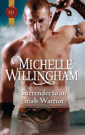 Surrender to an Irish Warrior by Michelle Willingham