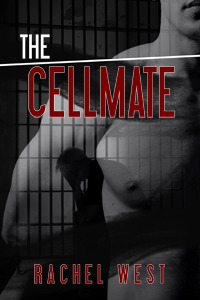 The Cellmate by Rachel West