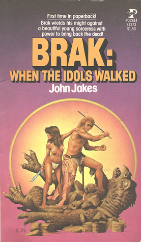 When the Idols Walked (Brak the Barbarian, #4)