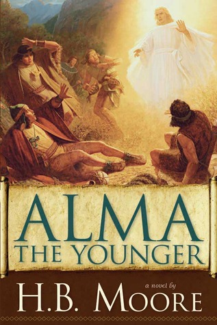 Alma The Younger Book Of Mormon 3 By HB Moore