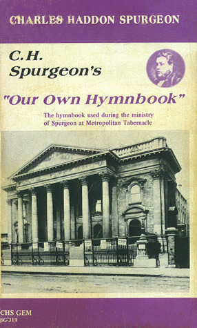 Our Own Hymnbook by Charles Haddon Spurgeon
