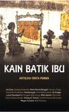 Kain Batik Ibu: Antologi Cerita Pendek