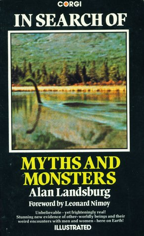 In Search Of Myths And Monsters by Alan Landsburg