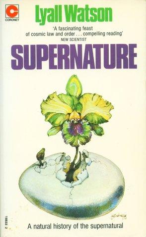 Supernature: A Natural History of the Supernatural