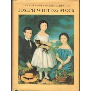 The Paintings and the Journal of Joseph Whiting Stock