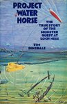 Project Water Horse: The True Story of the Monster Quest at Loch Ness
