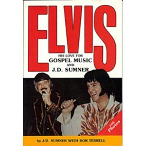 Elvis: His Love for Gospel Music and J D Sumner