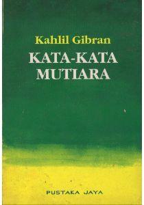 Kata kata mutiara kahlil gibran by kahlil gibran 8377019 reheart Gallery