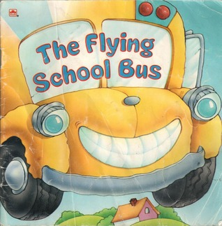 The Flying School Bus (Look-Look)