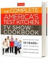 The Complete America's Test Kitchen TV Show Cookbook 2001-2010