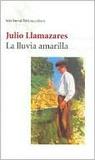 La lluvia amarilla by Julio Llamazares