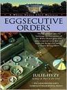 Eggsecutive Orders (A White House Chef Mystery #3)