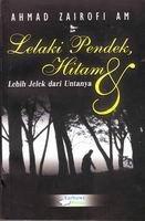 Lelaki Pendek, Hitam dan Lebih Jelek dari Unta-nya by Ahmad Zairofi AM