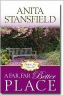 A Far, Far Better Place by Anita Stansfield