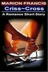 Criss Cross - Romance Short Story