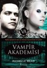 Vampir Akademisi by Richelle Mead