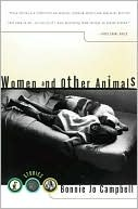 Women and Other Animals by Bonnie Jo Campbell
