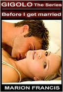 Before I Get Married - Romance Short Story by Marion Francis