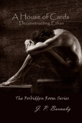 A House of Cards: Deconstructing Ethan (The Forbidden Room, #2)
