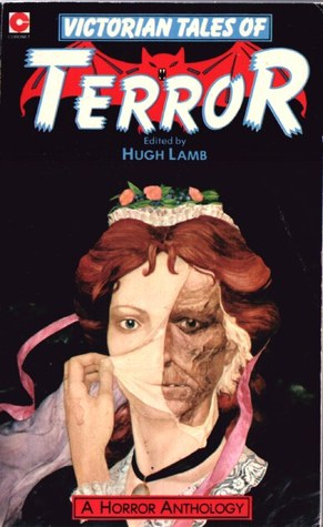 Victorian Tales Of Terror by Hugh Lamb