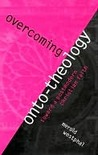 Overcoming Onto-Theology: Toward a Postmodern Christian Faith