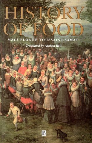 History of Food by Maguelonne Toussaint-Samat