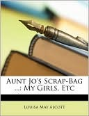My Girls (Aunt Jo's Scrap-Bag, #4)