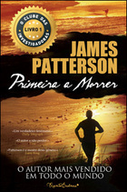 Primeira a Morrer by James Patterson