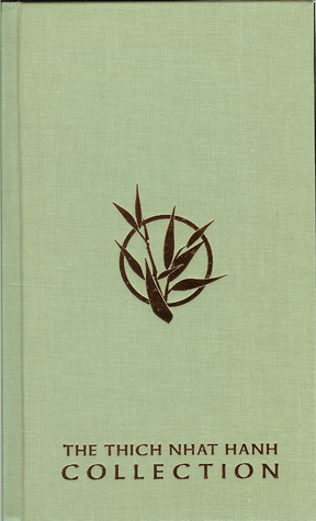 The Thich Nhat Hanh Collection:  Peace is Every Step; Teachings on Love; The Stone Boy and Other Stories