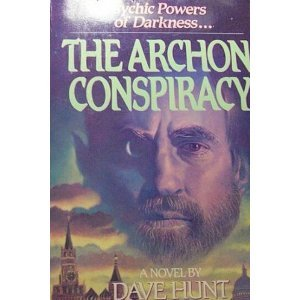 The Archon Conspiracy by Dave Hunt