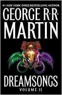 Dreamsongs, Volume II by George R.R. Martin